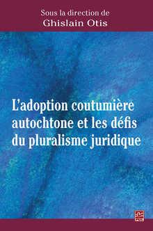 Couverture du livre : L'adoption coutumière autochtone et les défis du pluralisme juridique
