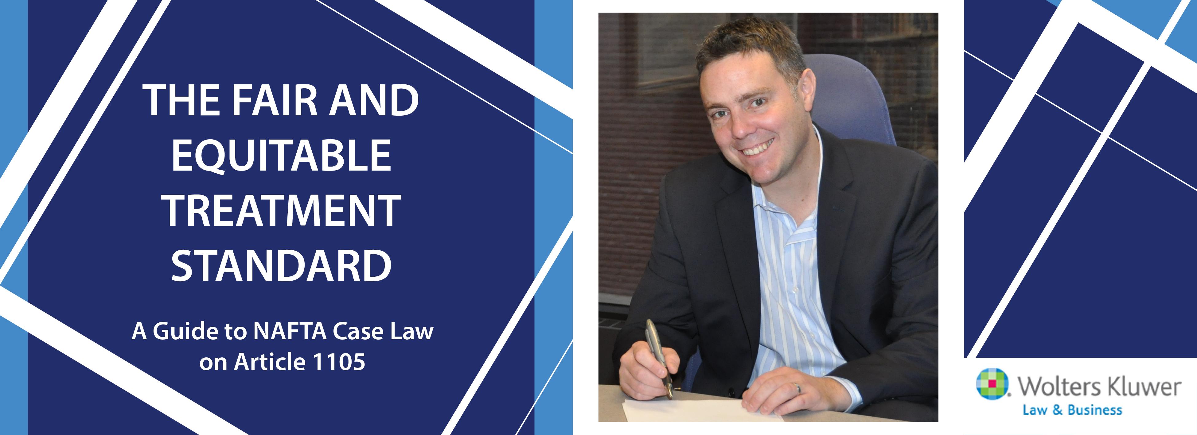 Photo du professeur Patrick Dumberry accompagné du titre de son livre : The fair and equitable treatment standard; a guide to NAFTA Case Law on Article 1105 publié chez les éditions Wolters & Kluwer.
